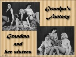 Grumpy Walls - Grandpa's Fantasy (vintage) #9 - ADULT  NUDITY- enjoy -  0713 - ugwp_grandpa's-fantasy_grandma-and-her-sisters_01